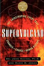Supervolcano : the catastrophic event that changed the course of human history (could Yellowstone be next?)