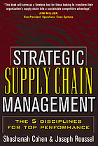 Strategic supply chain management : the five disciplines for top performance