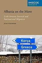 Albania on the move : links between internal and international migration