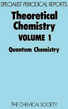 Theoretical chemistry. Vol. 1. Quantum chemistry : a review of recent literature
