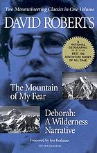 The mountain of my fear ; Deborah : a wilderness narrative