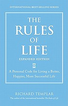 The rules of life : a personal code for living a better, happier, more successful life
