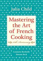 Mastering the art of French cooking : Volume one