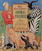 Dick King-Smith's animal friends : thirty-one true life stories