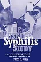The Tuskegee Syphilis Study : the real story and beyond.