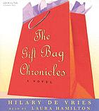 The gift bag chronicles : a novel