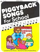 Piggyback songs : new songs sung to the tunes of childhood favorites