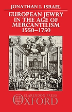 European Jewry in the age of mercantilism : 1550-1750.
