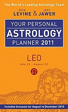 Your personal astrology planner 2011 - Leo