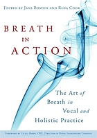 Breath in Action: The Art of Breath in Vocal and Holistic Practice