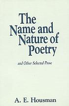 The name and nature of poetry and other selected prose