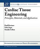 Cardiac tissue engineering : principles, materials, and applications