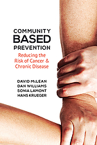 Community-Based Prevention : Reducing the Risk of Cancer and Chronic Disease