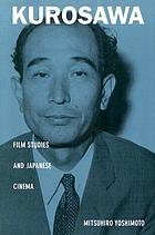 Kurosawa : film studies and Japanese cinema