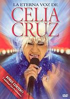 The eternal voice of Celia Cruz = La eterna voz de Celia Cruz