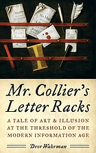 Mr. Collier's letter racks : a tale of art & illusion at the threshold of the modern information age