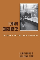 Feminist consequences : theory for the new century