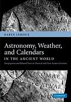 Astronomy, weather, and calendars in the ancient world : parapegmata and related texts in classical and Near Eastern societies