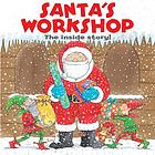 Santa's workshop : the inside story!
