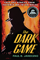 The dark game : true spy stories