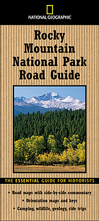 National Geographic Rocky Mountain National Park road guide : the essential guide for motorists