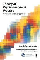 Theory of psychoanalytical practice : a relational process approach