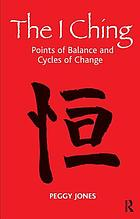The I ching : points of balance and cycles of change