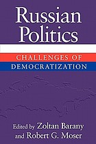 Russian politics : challenges of democratization