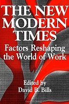 The new modern times : factors reshaping the world of work