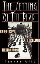 The setting of the pearl : Vienna under Hitler