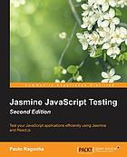 Jasmine JavaScript testing : test your JavaScript applications efficiently using Jasmine and React.js