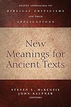 New meanings for ancient texts : recent approaches to biblical criticisms and their applications