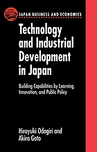 Technology and industrial development in Japan : building capabilities by learning, innovation, and public policy