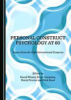 Personal construct psychology at 60 : papers from the 21st international congress