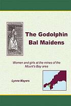 The Godolphin bal maidens : women and girls at the mines of the Mount's Bay area