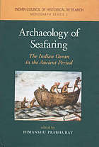 Archaeology of seafaring : the Indian Ocean in the ancient period