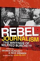 Rebel journalism : the writings of Wilfred Burchett