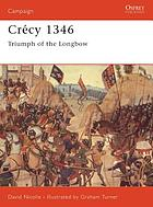 Crécy 1346 : triumph of the longbow