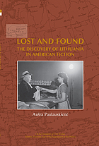 Lost and found : the discovery of Lithuania in American fiction