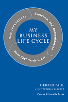 My business life cycle : how innovation, evolution, and determination made Paul Harris great