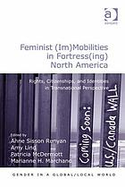 Feminist mobilities in fortress North America : rights, citizenships, and identities in transnational perspective