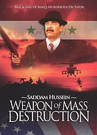 WMD : the murderous reign of Saddam Hussein