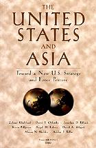 The United States and Asia : toward a new U.S. strategy and force posture