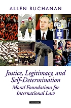 Justice, legitimacy, and self-determination : moral foundations for international law