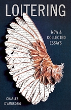 Loitering : new & collected essays
