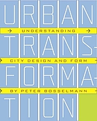 Urban transformation : understanding city design and form