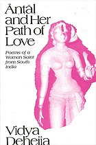 Āṇṭāḷ and her path of love : poems of a woman saint from South India