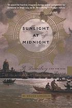 Sunlight at midnight : St. Petersburg and the rise of modern Russia
