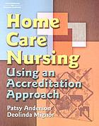 Home care nursing : using an accreditation approach