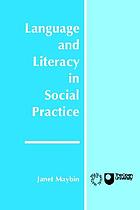 Language and literacy in social practice : a reader